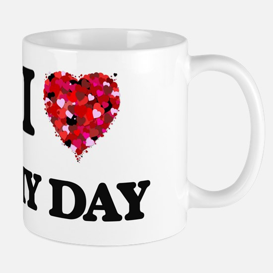 I Love My Day Mug