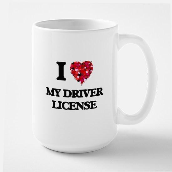 I Love My Driver License Mugs