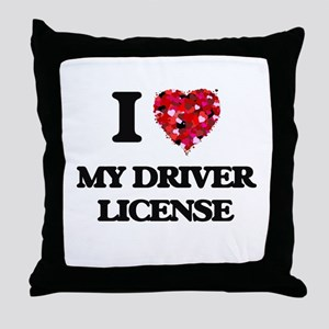 I Love My Driver License Throw Pillow