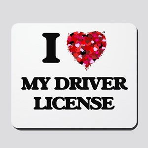 I Love My Driver License Mousepad