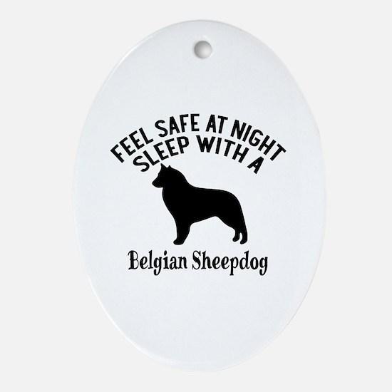 Sleep With Belgian Sheep Dog Designs Oval Ornament