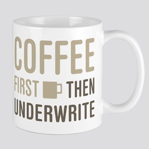 Coffee Then Underwrite Mug