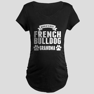 Worlds Best French Bulldog Grandma Maternity T-Shi