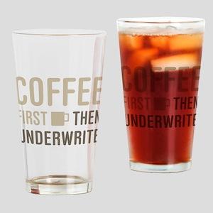 Coffee Then Underwrite Drinking Glass