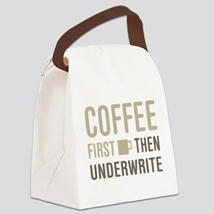 Coffee Then Underwrite Canvas Lunch Bag