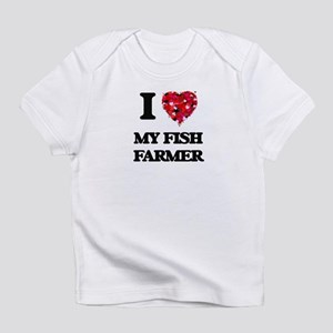 I Love My Fish Farmer Infant T-Shirt