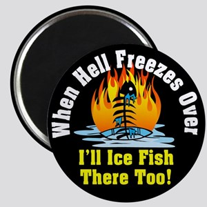 Hell Freezes Ice Fishing Magnet