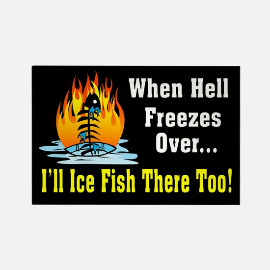 Hell Freezes Ice Fishing Rectangle Magnet