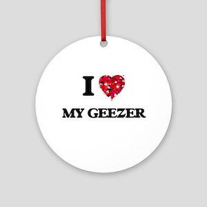 I Love My Geezer Ornament (Round)