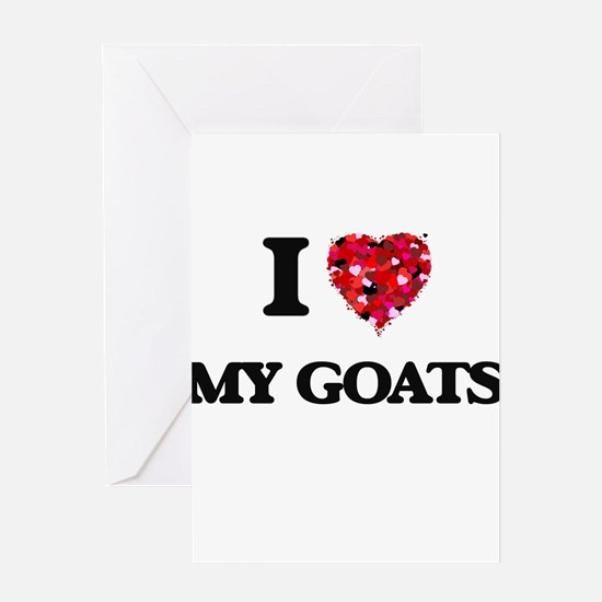 I Love My Goats Greeting Cards