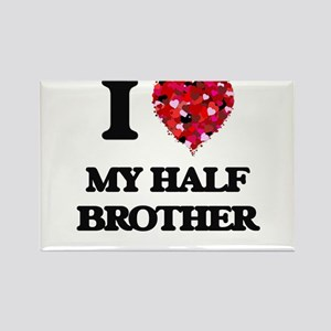 I Love My Half Brother Magnets