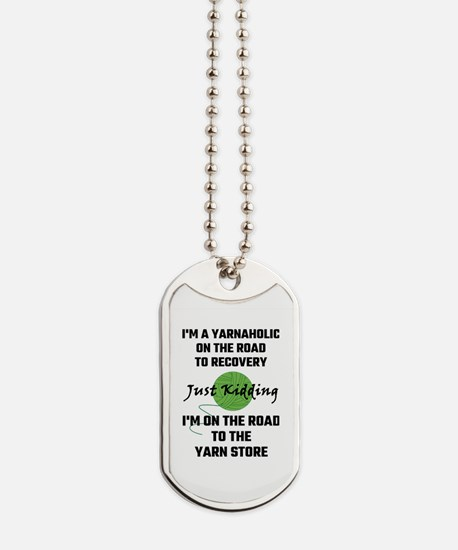 I'm A Yarnaholic On The Road To Recovery Dog Tags