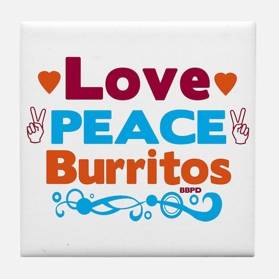 Love Peace Burritos Tile Coaster