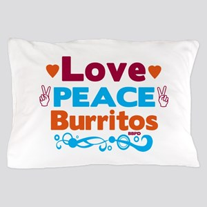 Love Peace Burritos Pillow Case