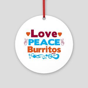 Love Peace Burritos Ornament (Round)