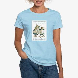 I HOPE YOU DANCE Women's Light T-Shirt
