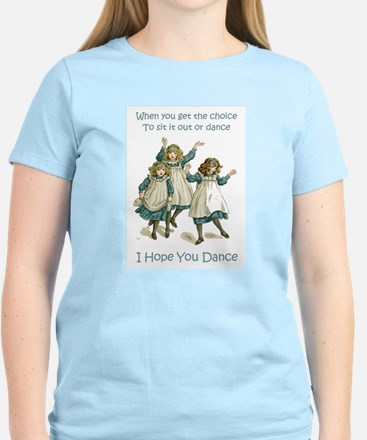I HOPE YOU DANCE Women's Light T-Shirt