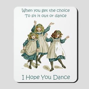 I HOPE YOU DANCE Mousepad