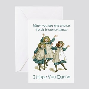 I HOPE YOU DANCE Greeting Card
