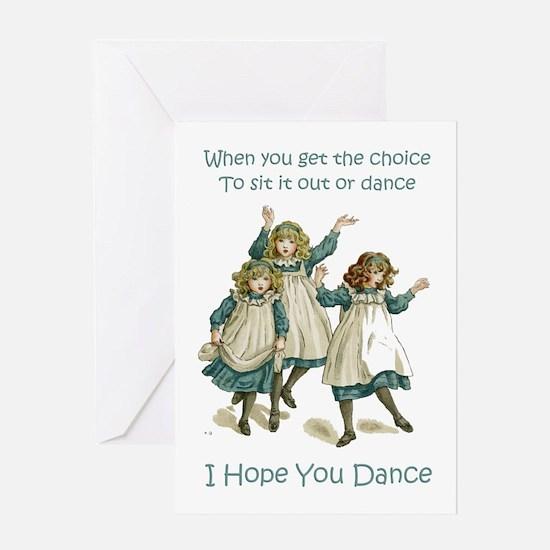 I HOPE YOU DANCE Greeting Card