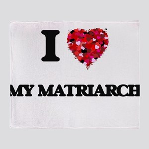 I Love My Matriarch Throw Blanket