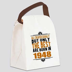 The Best Are Born In 1948 Canvas Lunch Bag