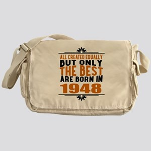 The Best Are Born In 1948 Messenger Bag