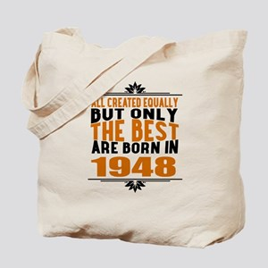 The Best Are Born In 1948 Tote Bag