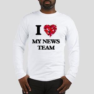 I Love My News Team Long Sleeve T-Shirt
