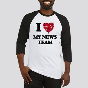 I Love My News Team Baseball Jersey
