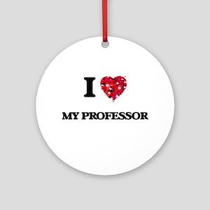 I Love My Professor Ornament (Round)