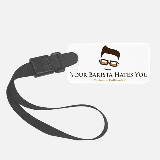 Your Barista Hates You Luggage Tag