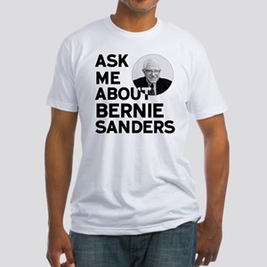 Ask Me About Bernie Sanders T-Shirt