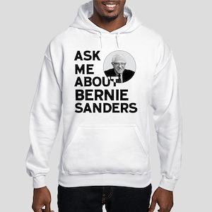 Ask Me About Bernie Sanders Hooded Sweatshirt