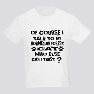 Of Course I Talk To My Norwegia Kids Light T-Shirt