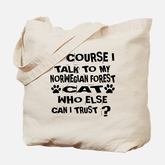 Of Course I Talk To My Norwegian Forest C Tote Bag
