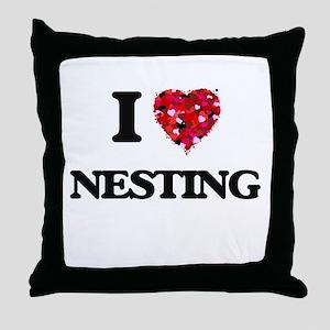 I Love Nesting Throw Pillow