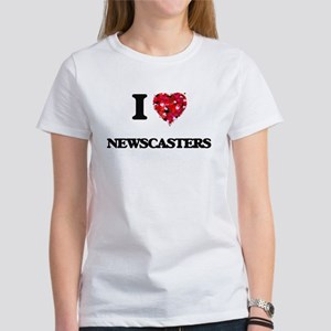 I Love Newscasters T-Shirt