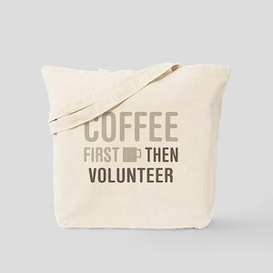 Coffee Then Volunteer Tote Bag