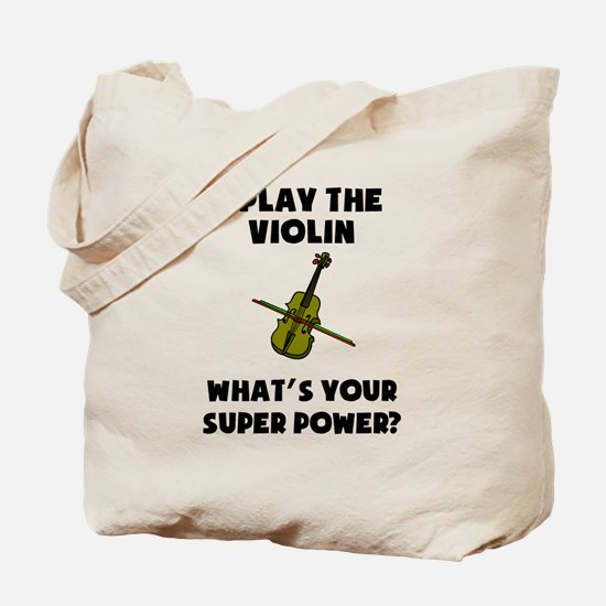 I Play The Violin Whats Your Super Power? Tote Bag