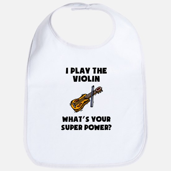 I Play The Violin Whats Your Super Power? Bib