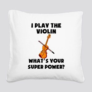I Play The Violin Whats Your Super Power? Square C