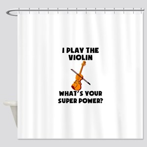 I Play The Violin Whats Your Super Power? Shower C