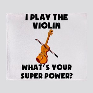 I Play The Violin Whats Your Super Power? Throw Bl