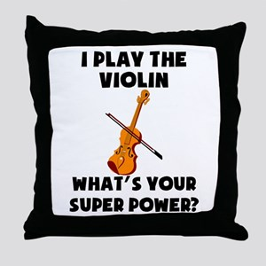 I Play The Violin Whats Your Super Power? Throw Pi