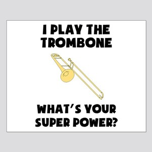 I Play The Trombone Whats Your Super Power? Poster