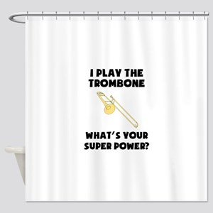 I Play The Trombone Whats Your Super Power? Shower