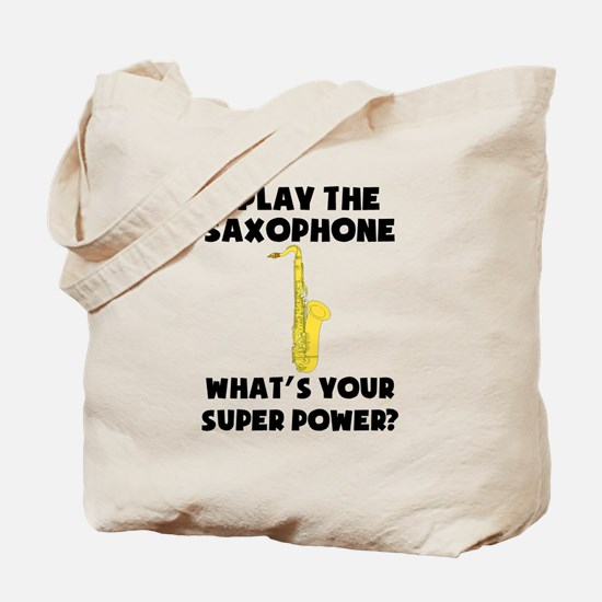 I Play The Saxophone Whats Your Super Power? Tote