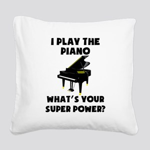 I Play The Piano Whats Your Super Power? Square Ca