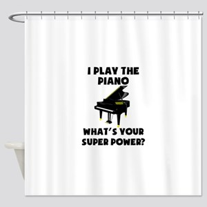 I Play The Piano Whats Your Super Power? Shower Cu
